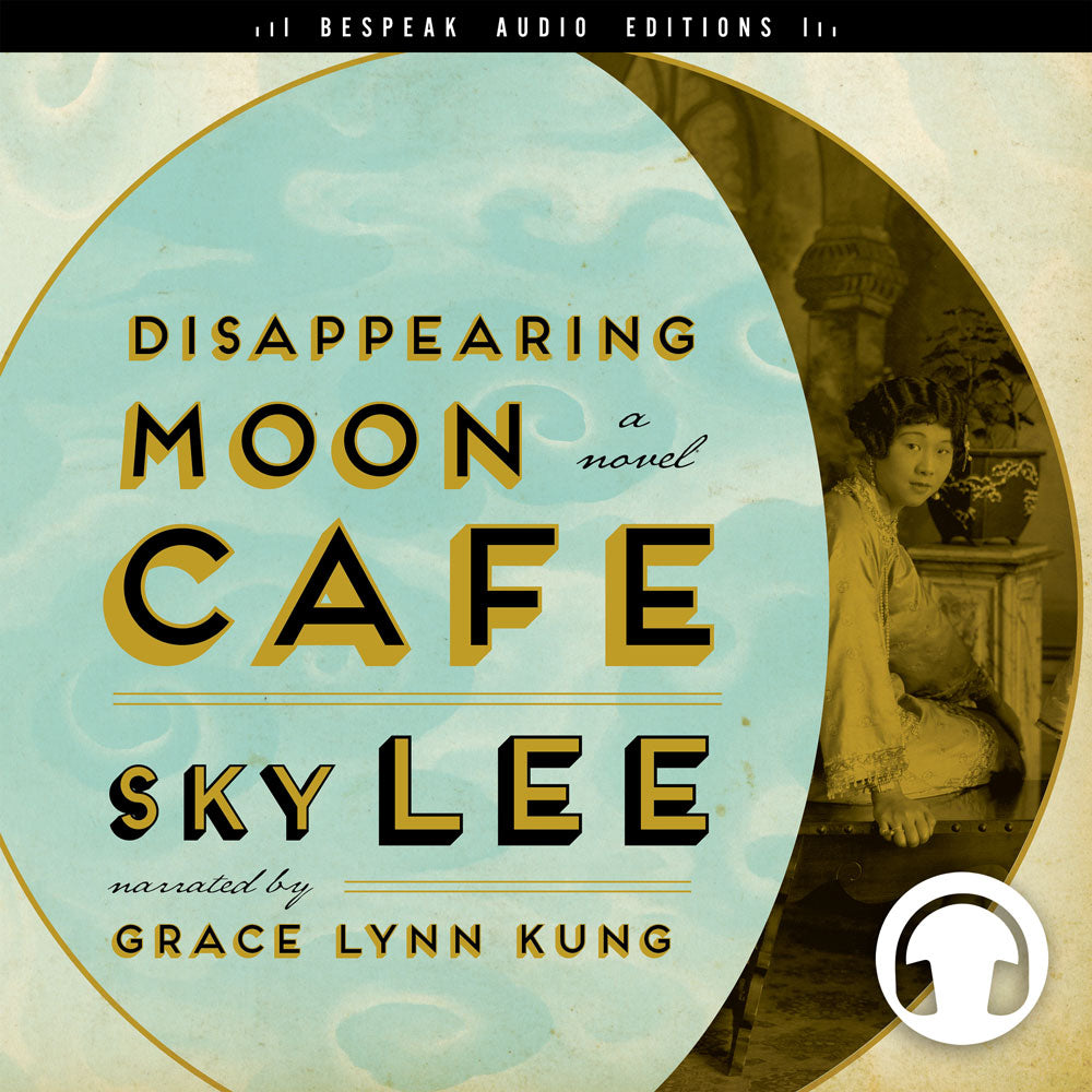 Disappearing Moon Café Audiobook by SKY Lee, Bespeak Audio Editions