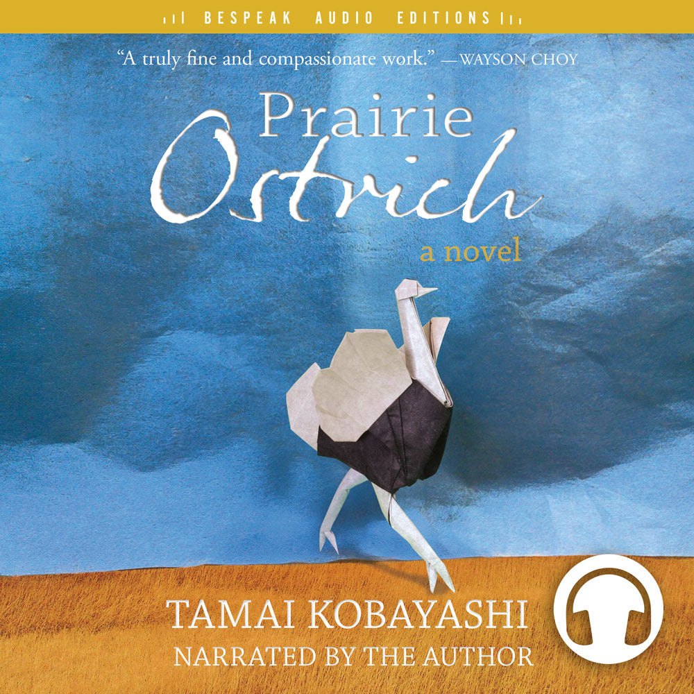 Prairie Ostrich by Tamai Kobayashi, narrated by the author, ECW Press