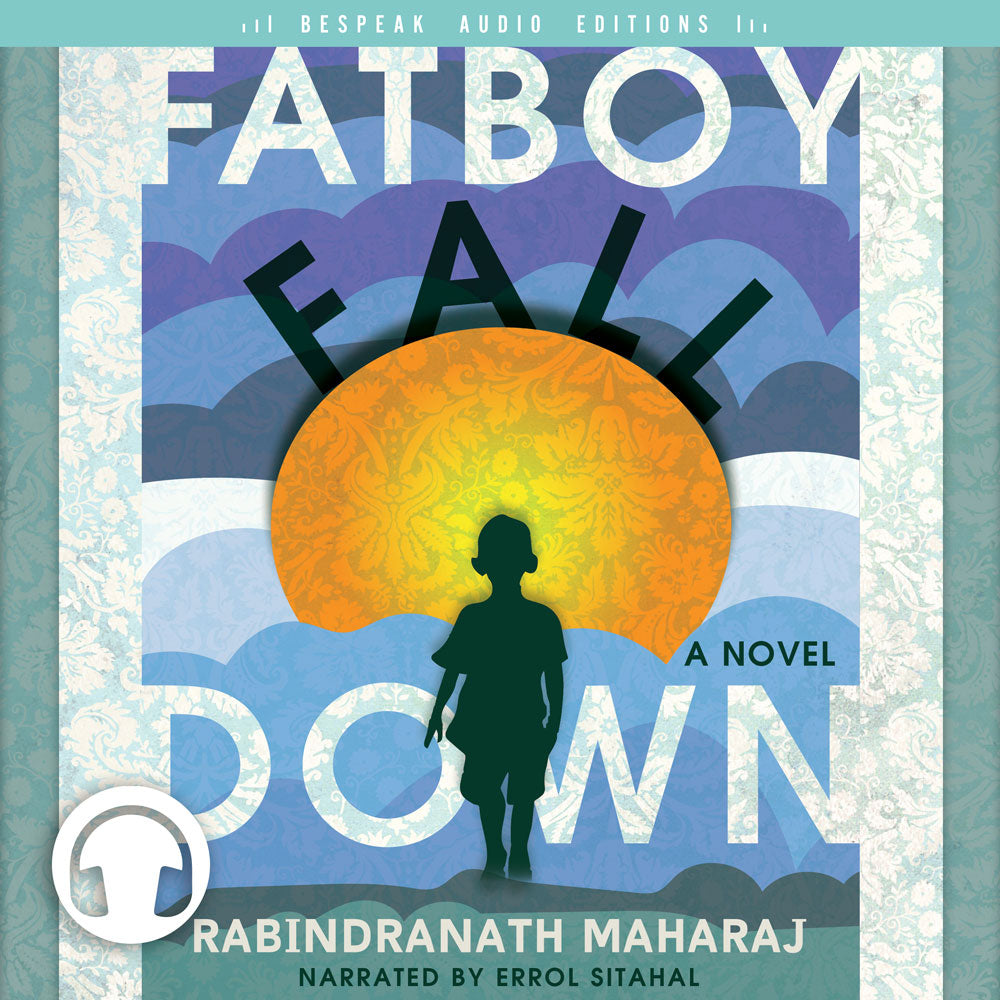 Fatboy Fall Down Audiobook by Rabindranath Maharaj, ECW Press (Bespeak Audio Editions)