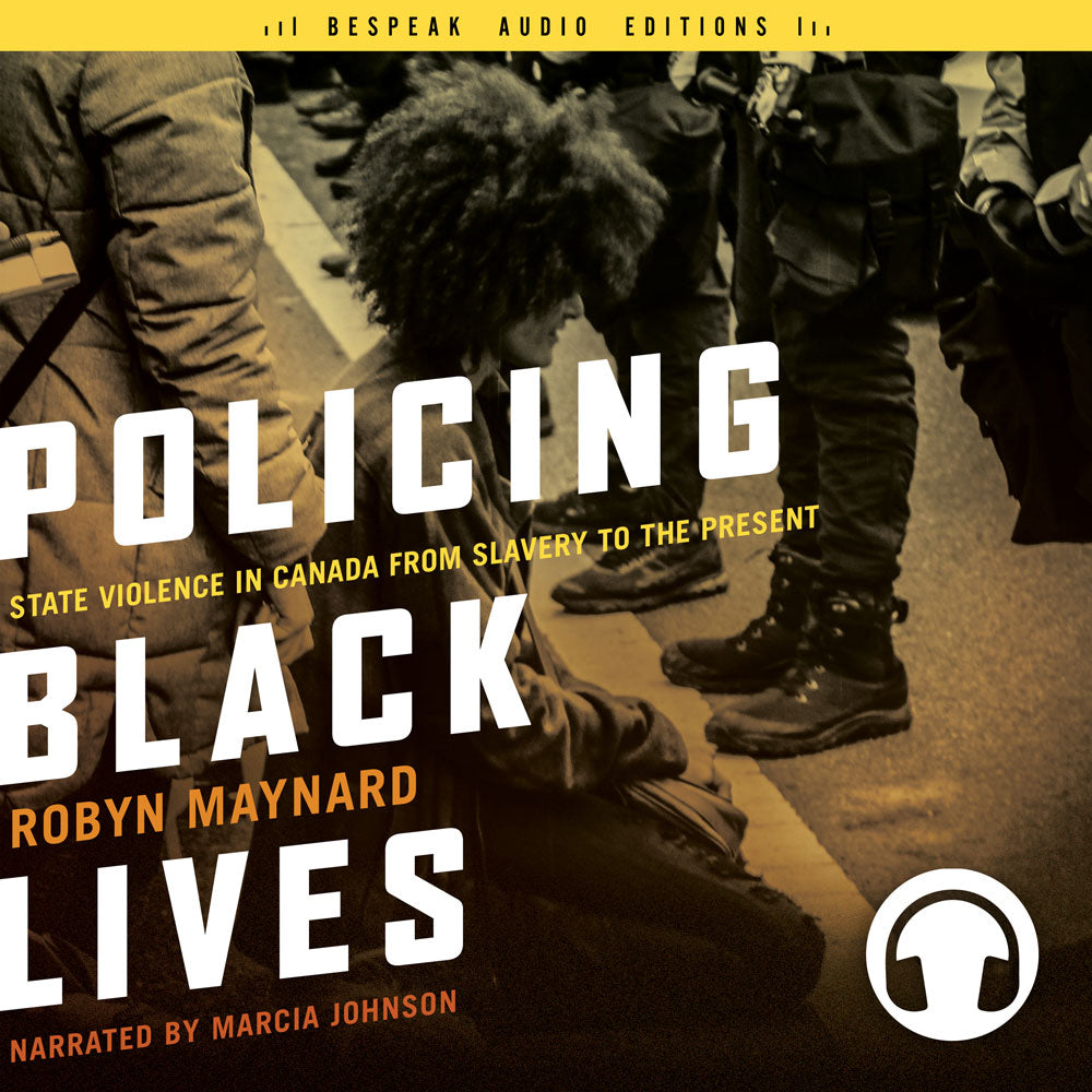 Policing Black Lives by Robyn Maynard, narrated by Marcia Johnson, ECW Press