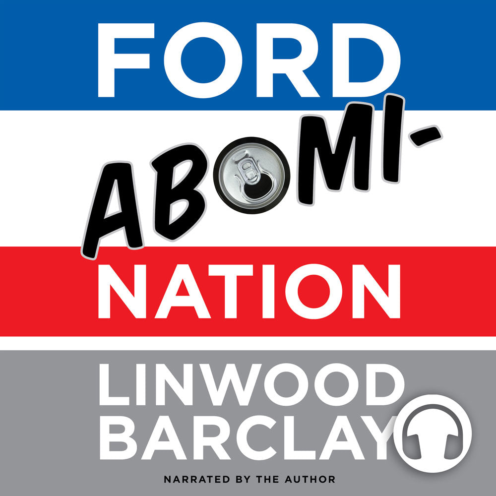 Ford AbomiNation audiobook by Linwood Barclay, ECW Press