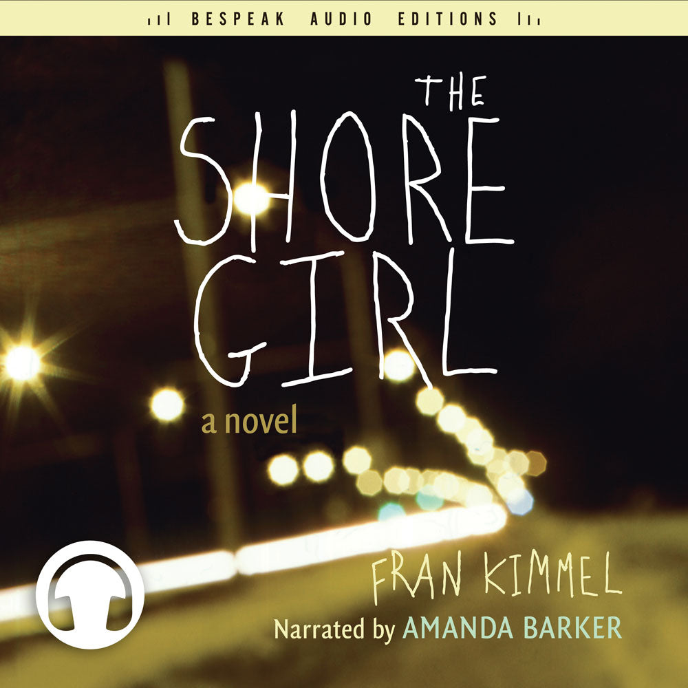 The Shore Girl by Fran Kimmel, narrated by Amanda Barker, ECW Press