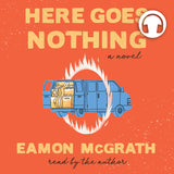 Here Goes Nothing audiobook by Eamon McGrath, ECW Press