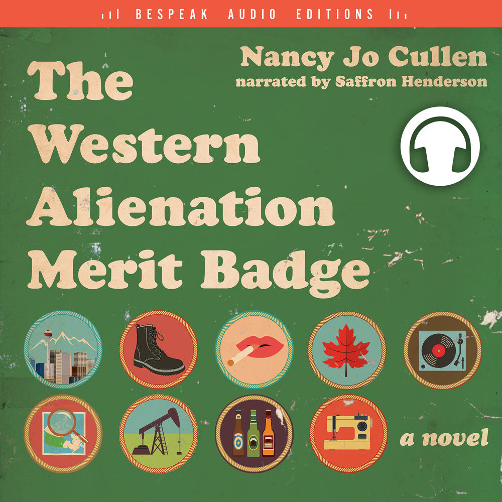 The Western Alienation Merit Badge by Nancy Jo Cullen, narrated by Saffron Henderson, ECW Press