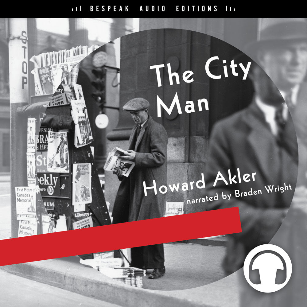 The City Man by Howard Akler, narrated by Braden Wright, ECW Press