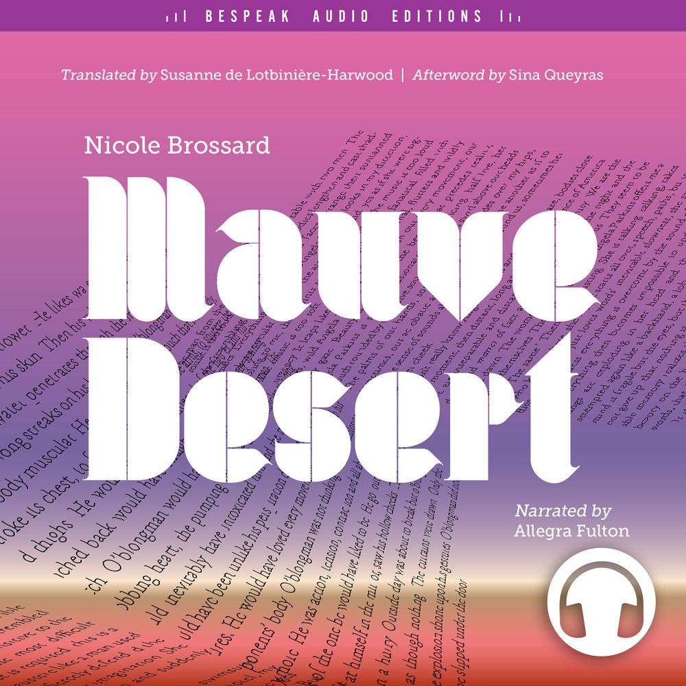 Mauve Desert by Nicole Brossard, narrated by Allegra Fulton, ECW Press