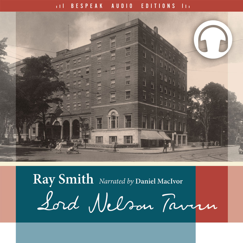 Lord Nelson Tavern by Ray Smith, narrated by Daniel MacIvor, ECW Press