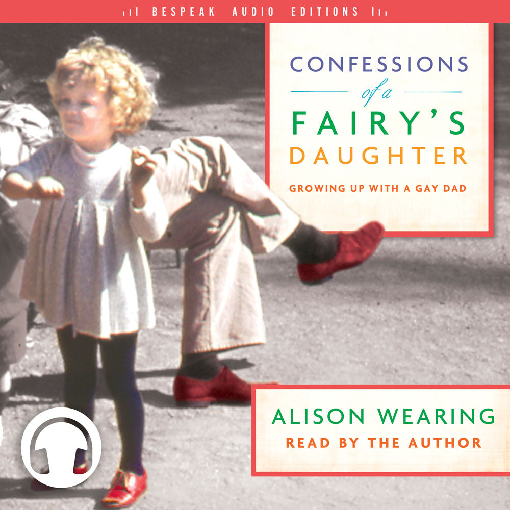 Confessions of a Fairy's Daughter by Alison Wearing, narrated by the author, ECW Press