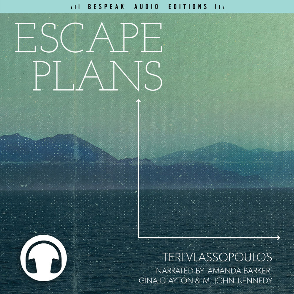 Escape Plans by Teri Vlassopoulos, narrated by Amanda Barker, Gina Clayton, and M. John Kennedy, ECW Press