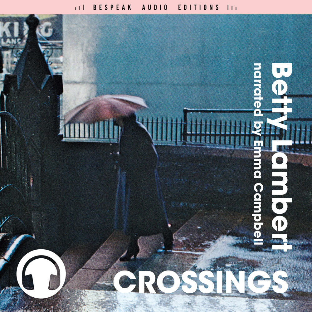 Crossings by Betty Lambert, narrated by Emma Campbell, ECW Press