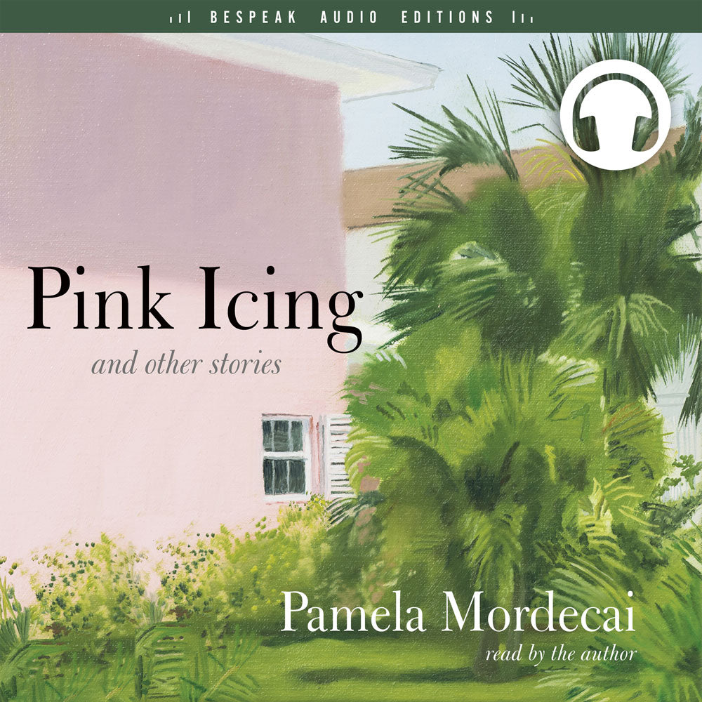 Pink Icing and Other Stories by Pamela Mordecai, narrated by the author, ECW Press