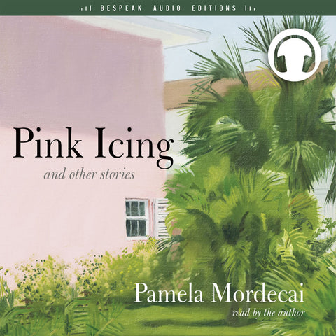 Pink Icing and Other Stories audiobook by Pamela Mordecai, Bespeak Audio Editions