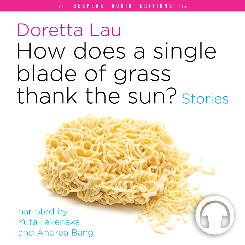 How Does a Single Blade of Grass Thank the Sun? by Doretta Lau, narrated by Andrea Bang and Yuta Takenaka, ECW Press