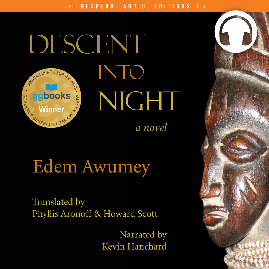 Descent Into Night by Edem Awumey, read by Kevin Hanchard, translated by Phyllis Aronoff and Howard Scott, ECW Press