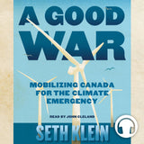 A Good War audiobook by Seth Klein, ECW Press
