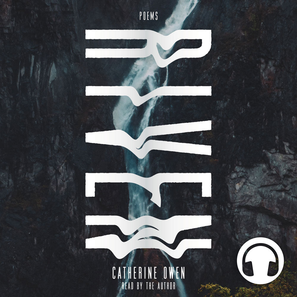 Riven by Catherine Owen, narrated by the author, ECW Press
