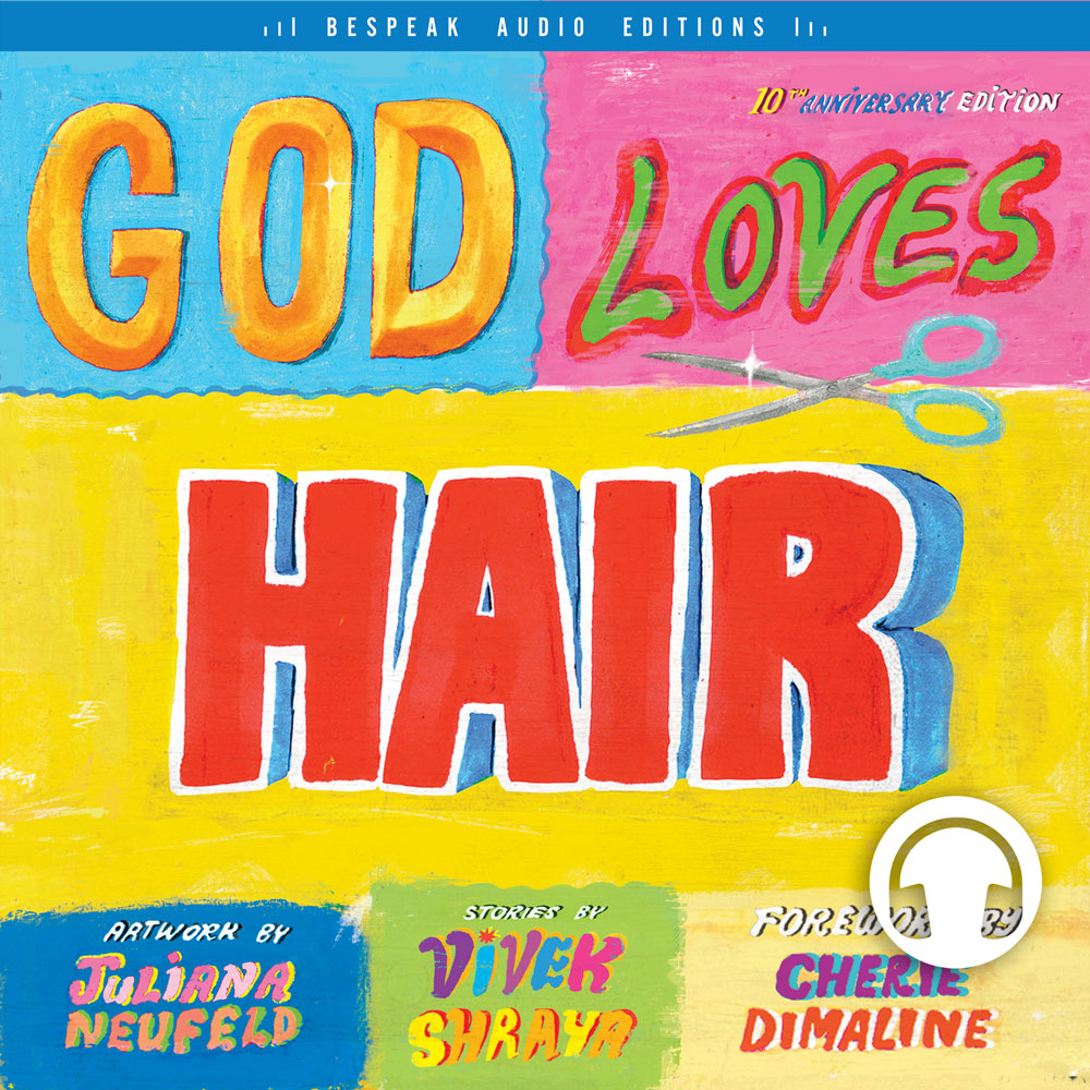 God Loves Hair by Vivek Shraya, foreword by Cherie Dimaline, read by the author, ECW Press