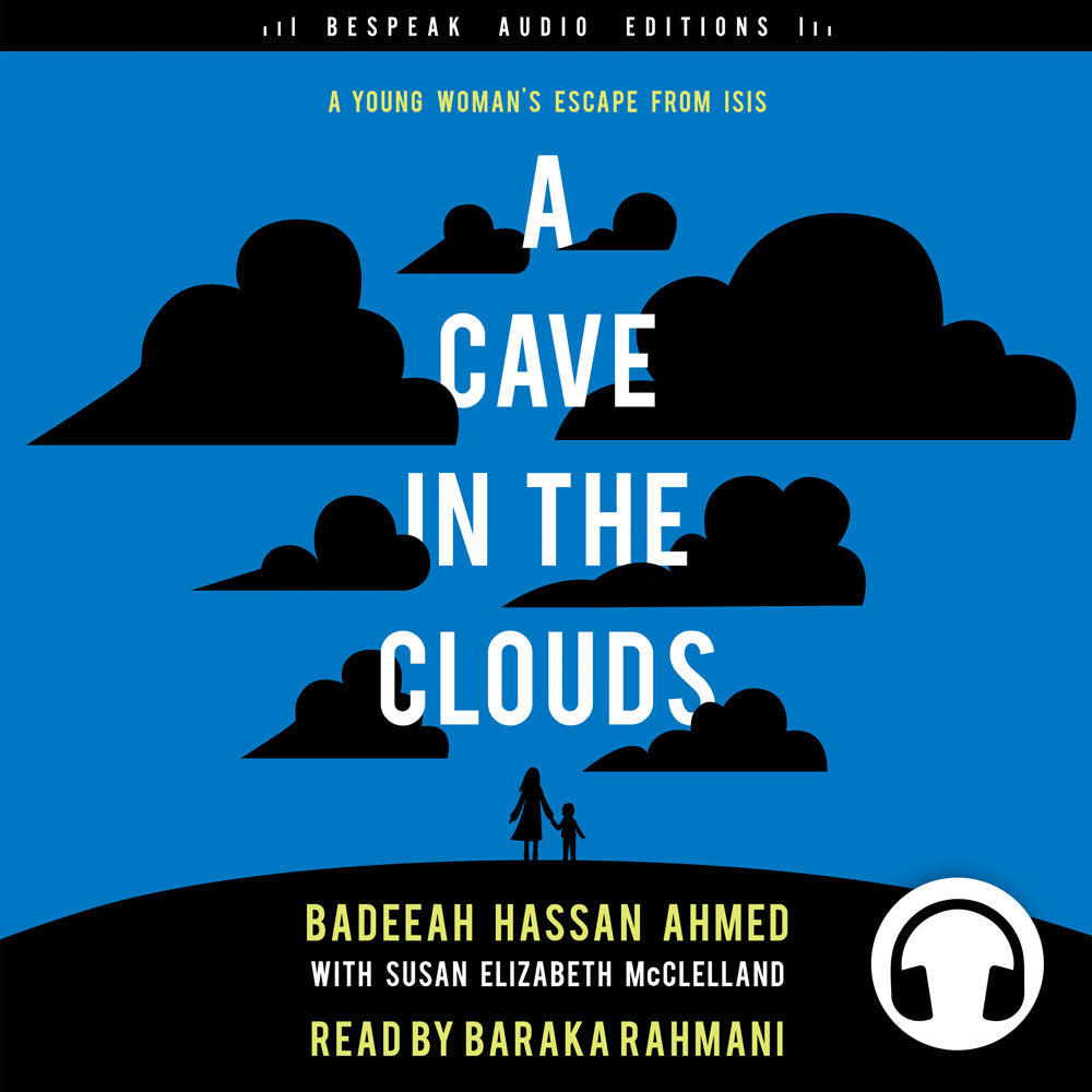 A Cave in the Clouds by Badeeah Hassan Ahmed, with Susan Elizabeth McClelland, read by Baraka Rahmani, ECW Press