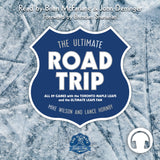 The Ultimate Road Trip Audiobook by Mike Wilson and Lance Hornby, ECW Press