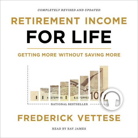 Retirement Income for Life by Frederick Vettese, read by Ray James, ECW Press