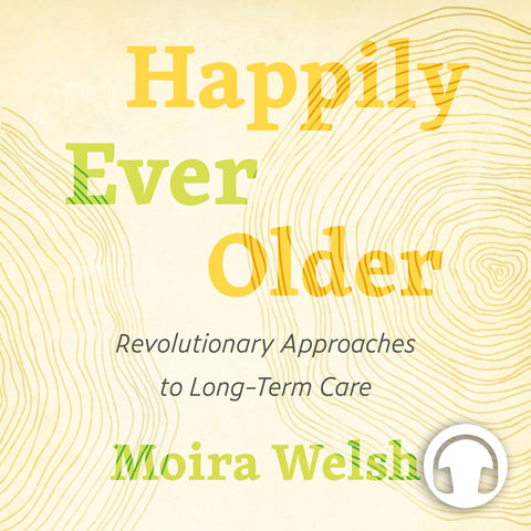 Happily Ever Older by Moira Welsh, read by the author, ECW Press