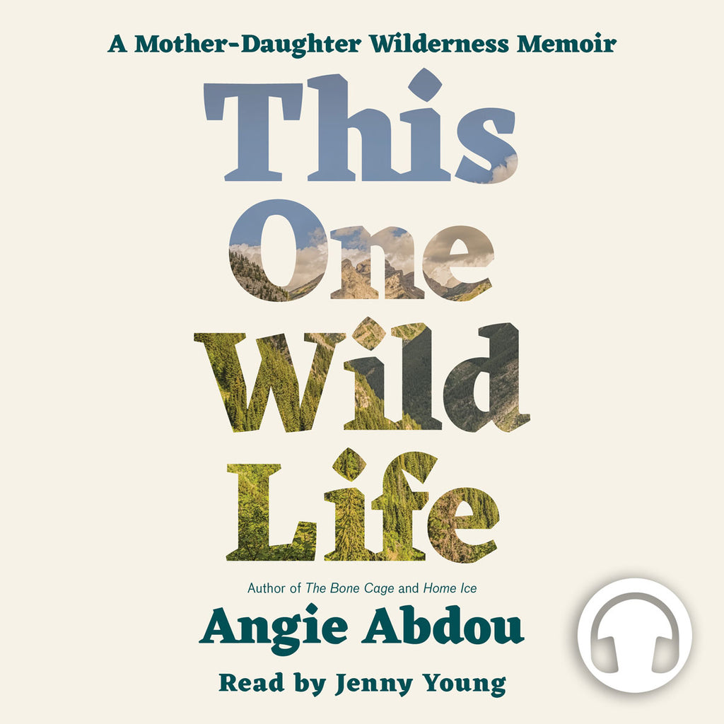 This One Wild Life by Angie Abdou, read by Jenny Young, ECW Press