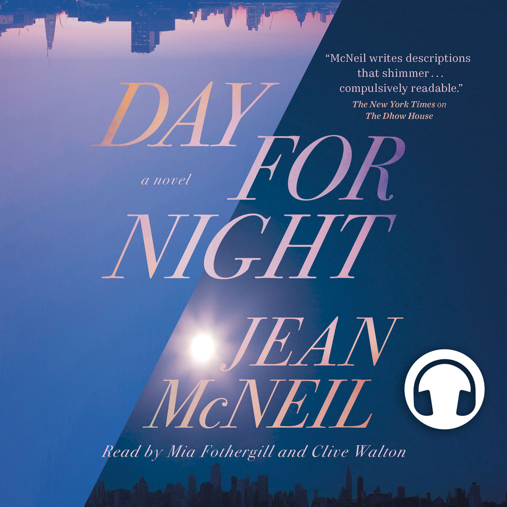 Day for Night by Jean McNeil, read by Mia Fothergill and Clive Walton, ECW Press