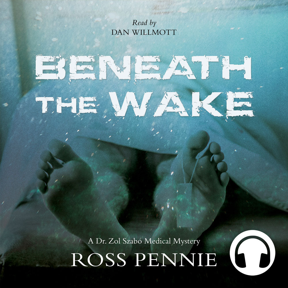 Beneath the Wake Audiobook by Ross Pennie, ECW Press
