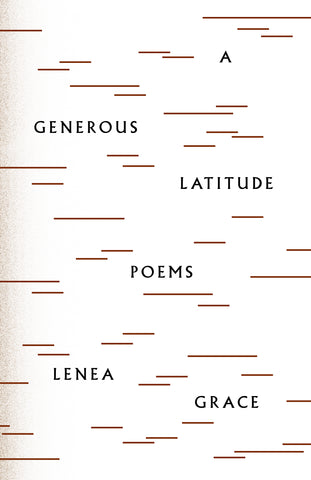 A Generous Latitude by Lenea Grace, ECW Press