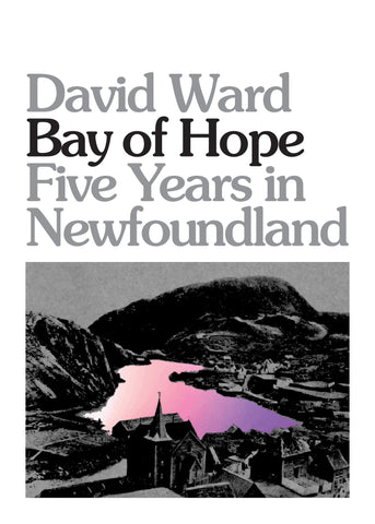 Bay of Hope: Five Years in Newfoundland