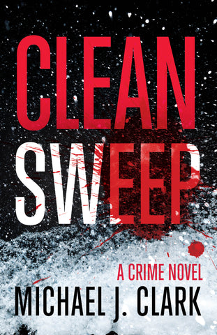 Clean Sweep by Michael J. Clark, ECW Press