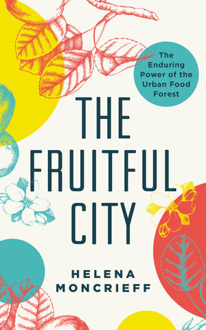 The Fruitful City by Helena Moncrieff, ECW Press