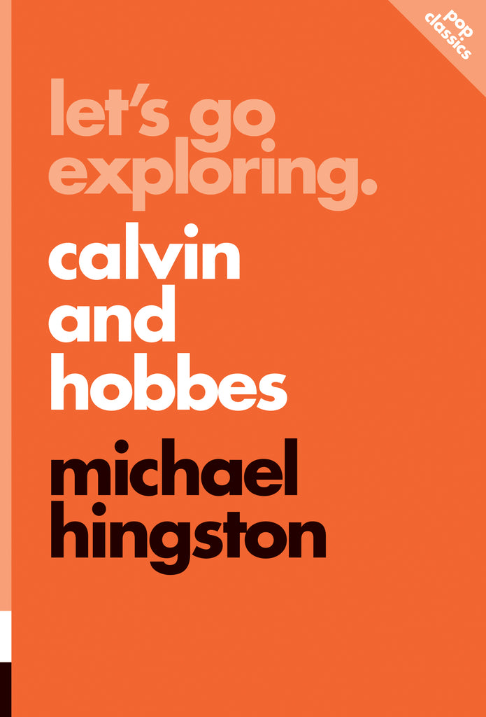 Let's Go Exploring: Calvin and Hobbes by Michael Hingston, ECW Press