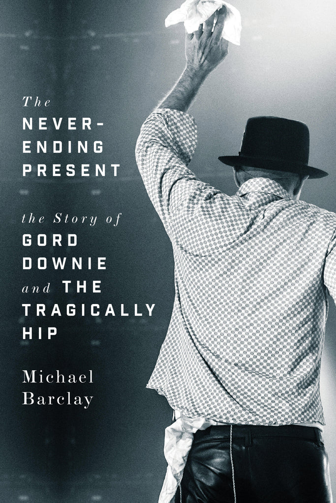 Never-Ending Present by Michael Barclay, ECW Press