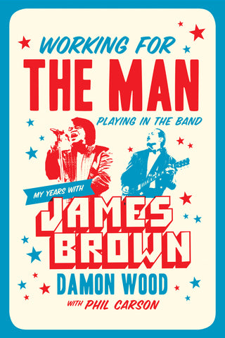 Working for the Man, Playing in the Band by Damon Wood with Phil Carson, ECW Press