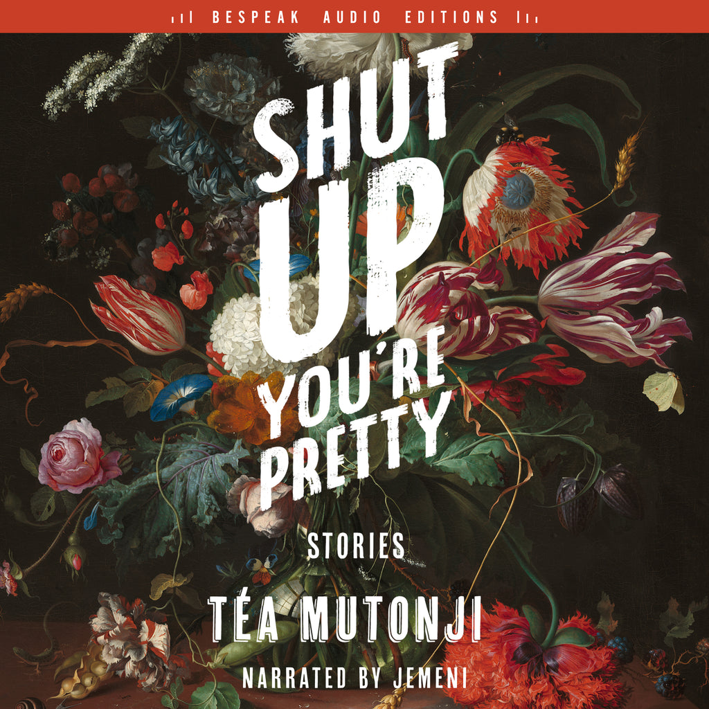 Shut Up You're Pretty by Téa Mutonji, read by Jemeni, Bespeak Audio Editions