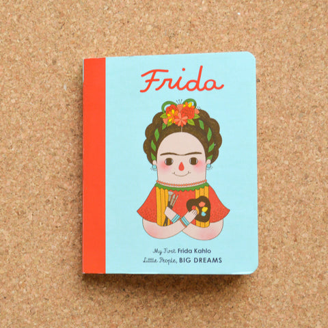 My First Little People Big Dreams: Frida Kahlo