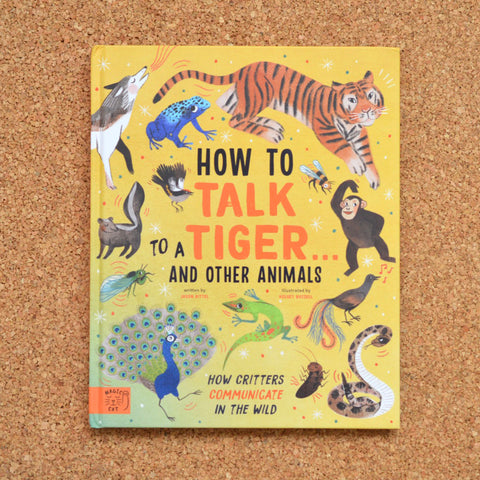 How to Talk to a Tiger...And Other Animals