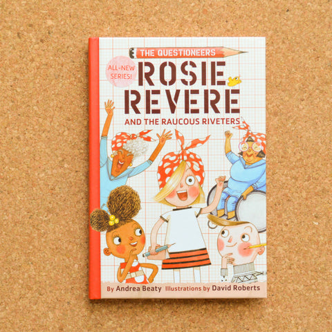 Rosie Revere and the Raucous Riveter