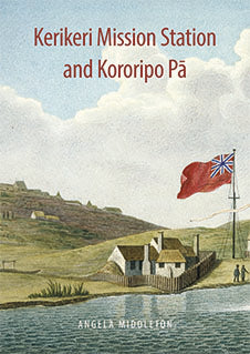 Book: Kerikeri Mission and Kororipo Pā: an entwined history