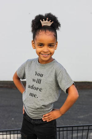 You Will Adore Me Tee