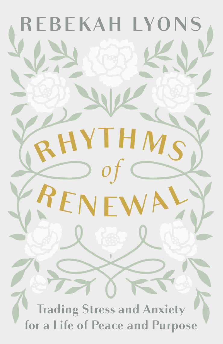 Rhythms and Renewal by Rebekah Lyons
