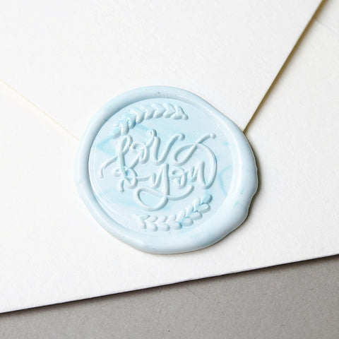 """For You"" - Wax Seal Stamp Designed with Shelly Kim"