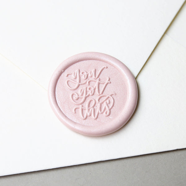 """You Got This"" - Wax Seal Stamp Designed with Shelly Kim"