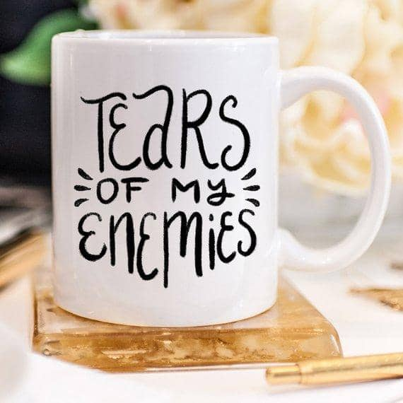 Tears Of My Enemies Funny Mug - Zenogram Shop LLC
