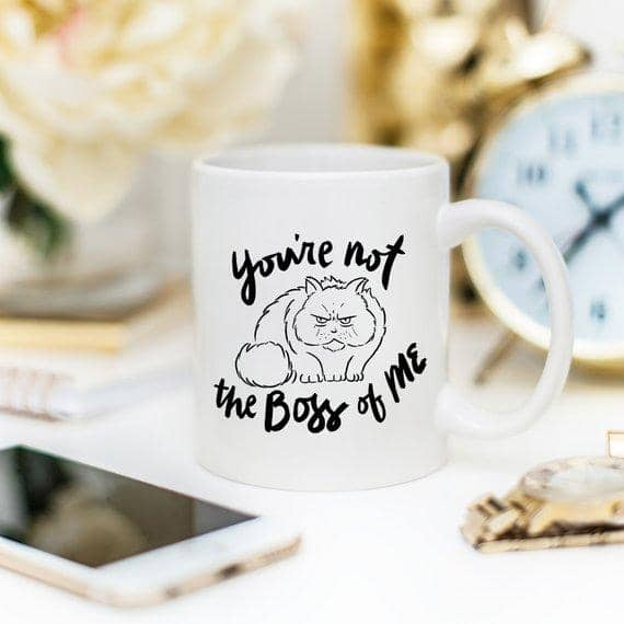You're Not The Boss Of Me -Funny Mug - Zenogram Shop LLC