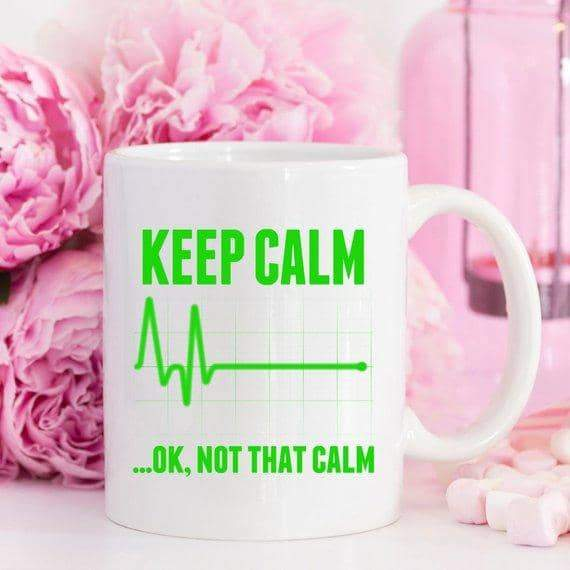 Funny Nurse Mug - Keep Calm...OK, Not That Calm - - Zenogram Shop LLC