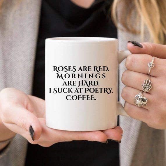 Roses Are Red. Mornings Are Hard. Funny Mug - Zenogram Shop LLC