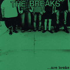 Breaks, the - ...Are Broke 7""