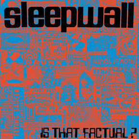 Sleepwall - Is That Factual? 7""
